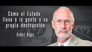 Cómo el Estado lleva a la gente a su propia destrucción | Robert Higgs(, 2016-11-05T23:25:08.000Z)
