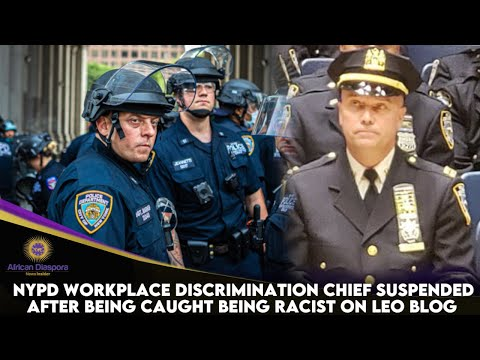 NYPD Workplace Discrimination Chief Suspended After Being Caught Being Racist On LEO Blog