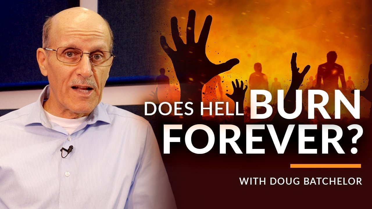 Does Hell Burn Forever? With Doug Batchelor (Amazing Facts)