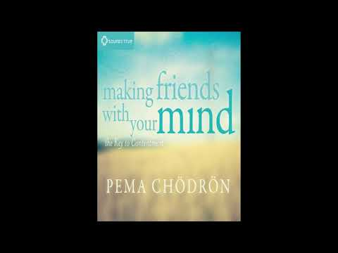Making Friends with Your Mind/The Key to Contentment - Pema Chodron/ Full Audiobook