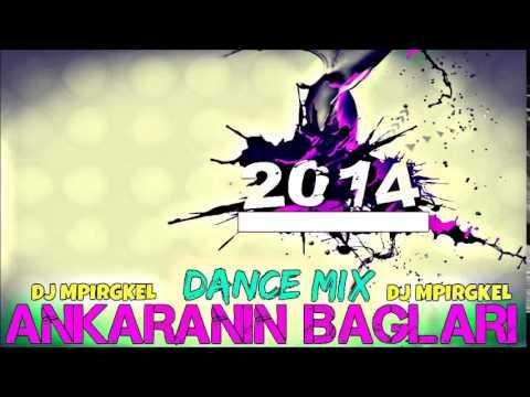 DJ Mpirgkel - Ankaranin Baglari  (Dance Mix 2014)