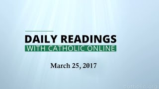 Daily Reading for Saturday, March 25th, 2017 HD