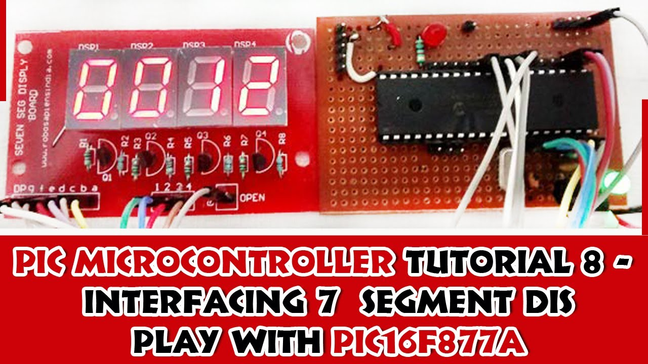 Pic Microcontroller Tutorial 8 Interfacing 7 Segment Display With Basic Electronics Pic16f877a