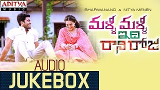 Malli Malli Idi Rani Roju || Full Songs Jukebox || Sharvanand, Nithya Menon
