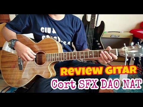 Review Cort SFX DAO NAT ( Gitar Akustik Electrik )