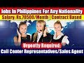 "Jobs In Philippines (For All Nationalities): Need ""Call Center Representatives/Sales Agents"", Manila"