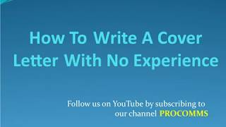 How To Write A Cover Letter With No Experience | Cover Letter For a Job With No Experience