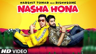Nasha Hona (Full Song) Harshit Tomar Ft. Rishhsome | Muzik Amy | Asli Gold | Latest Songs 2019