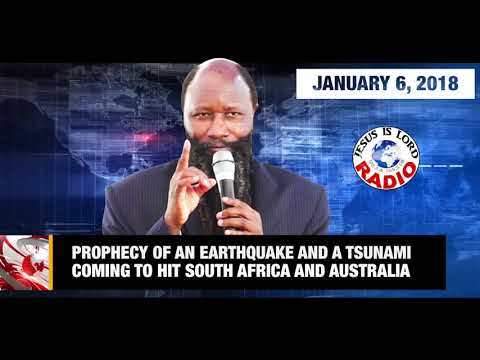 PROPHECY OF AN EARTHQUAKE & TSUNAMI COMING TO HIT SOUTH AFRICA AND AUSTRALIA - PROPHET DR. OWUOR