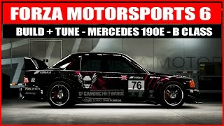 Forza Motorsport 6 - Build & Tune Tutorial - Mercedes 190E - B Class