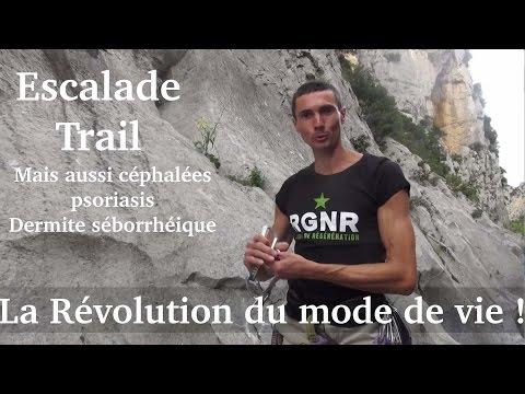 Escalade, trail , psoriasis , dermite séborrhéique.La révolution du mode de vie- www.regenere.org