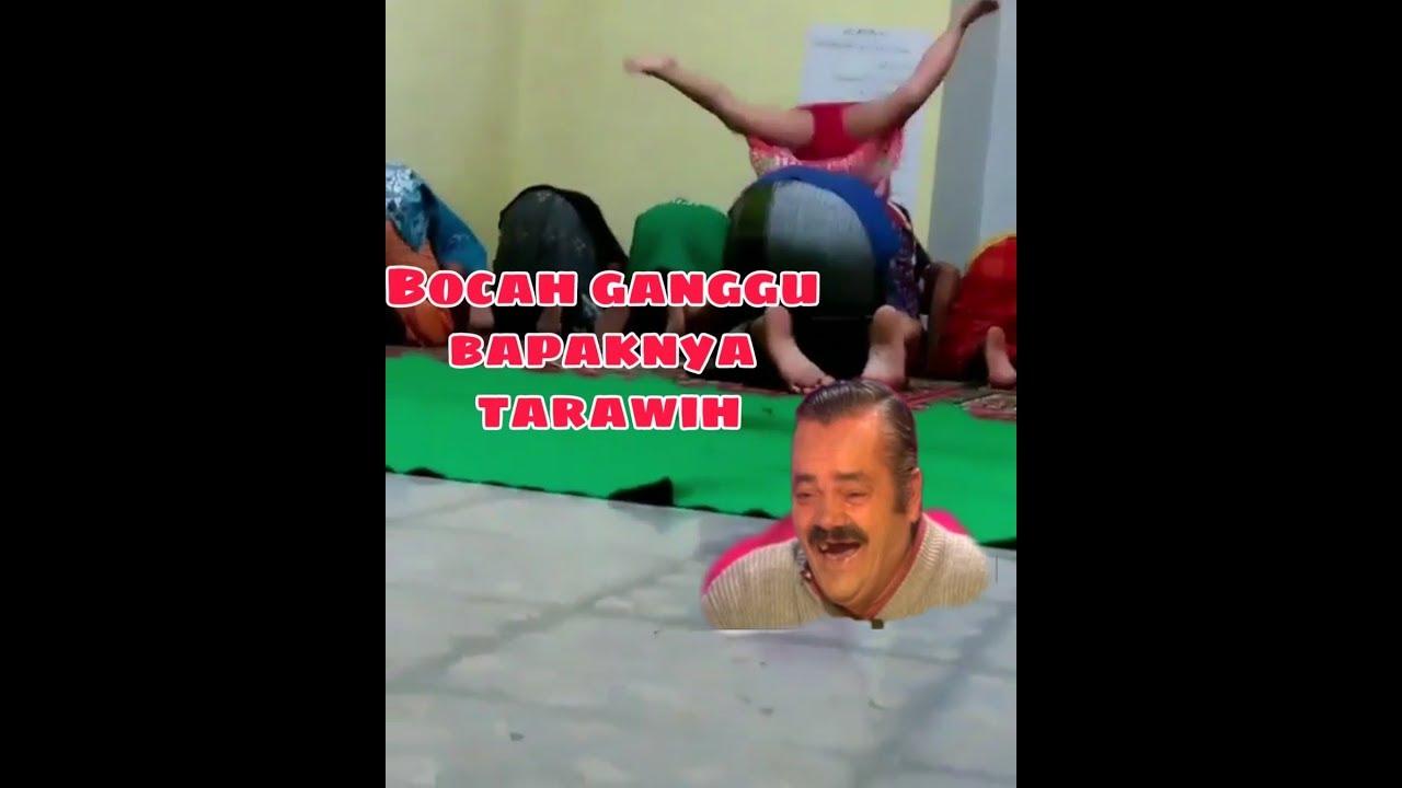 KUMPULAN VIDEO LUCU SPESIAL RAMADHAN Meme Bocah Ganggu Bapaknya Tarawih