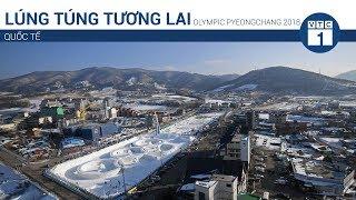Lúng túng tương lai Olympic Pyeongchang 2018 | VTC1