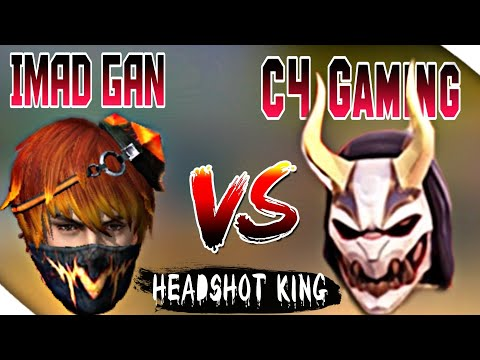 WORLD FASTEST HEADSHOT KING IN FREE FIRE | IMAD GAN VS C4 GAMING