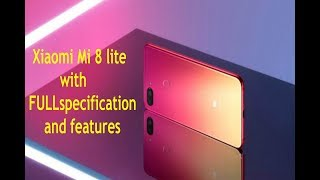 Xiaomi Mi 8 lite with FULLspecification and features