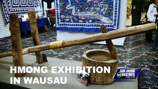 SUAB HMONG NEWS: Hmong Exhibition in Wausau, Wisconsin - 12/10/2016