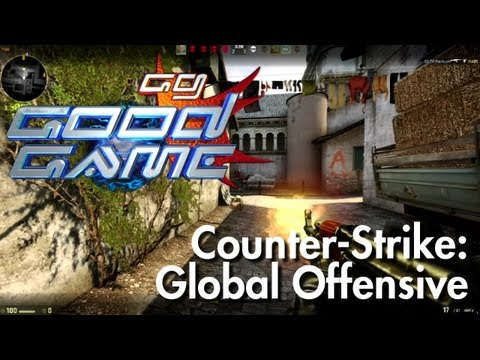 Good Game Review - Counter-Strike: Global Offensive - TX: 04/09/12