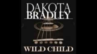 Watch Dakota Bradley Wild Child video