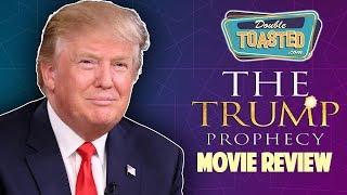 THE TRUMP PROPHECY MOVIE REVIEW - Double Toasted Reviews