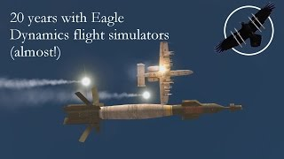 20 years with Eagle Dynamics flight simulators.