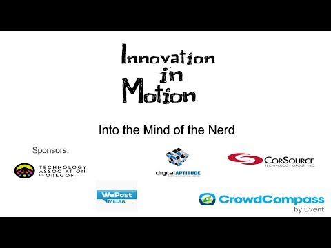Innovation In Motion - Into the Mind of the Nerd - May 2014