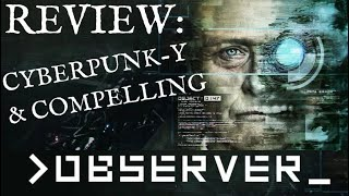 Observer: Game Review - Cyberpunk Noir Post-Apocalyptic Murder-Mystery-Horror-Thriller