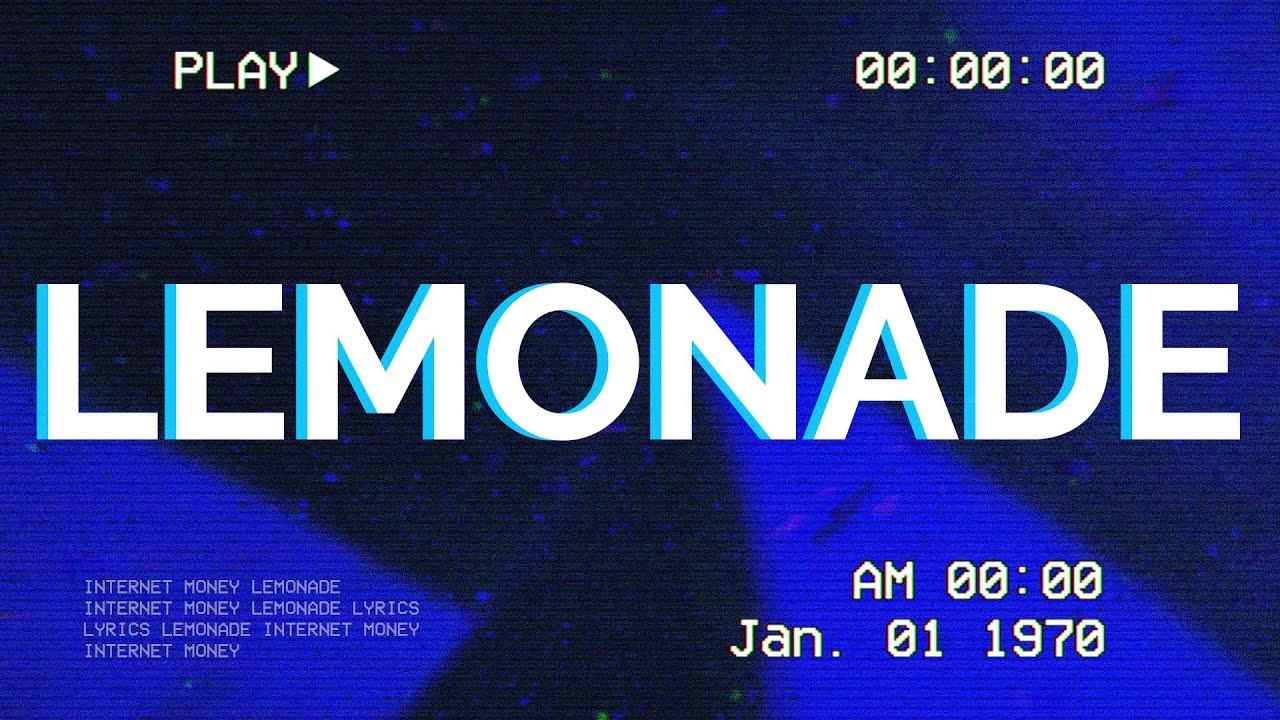 Internet Money - Lemonade (Lyrics) ft. Gunna, Don Toliver, NAV