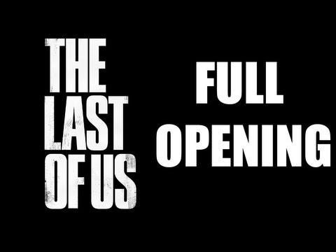 The Last Of Us - Full Opening
