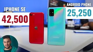 iPhone SE 2020 VS 25000 Rupees Android Phone!