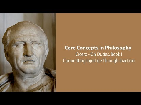 Cicero On Committing Justice Though Inaction (On Duties) - Philosophy Core Concepts