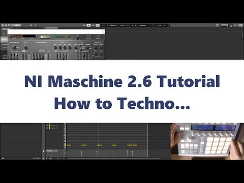 NI Maschine 2.6 Tutorial Techno House (2017)