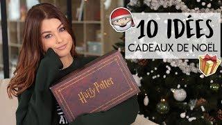 10 IDÉES DE CADEAUX DE NOËL 2018 !