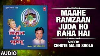 Maahe Ramzaan Juda Ho Raha Hai : Chhote Majid Shola Full (Audio) | T-Series Islamic Music
