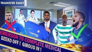 Chelsea January Transfer News  EMERSON MEDICAL TOMORROW - FINALLY  GIROUD TO FOLLOW