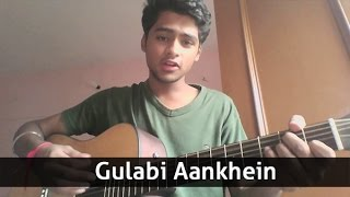 Gulabi Aankhein - Full Song (Acoustic Cover) | Udit Shandilya