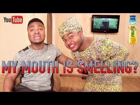 AFRICAN HOME: MY MOUTH IS SMELLING?
