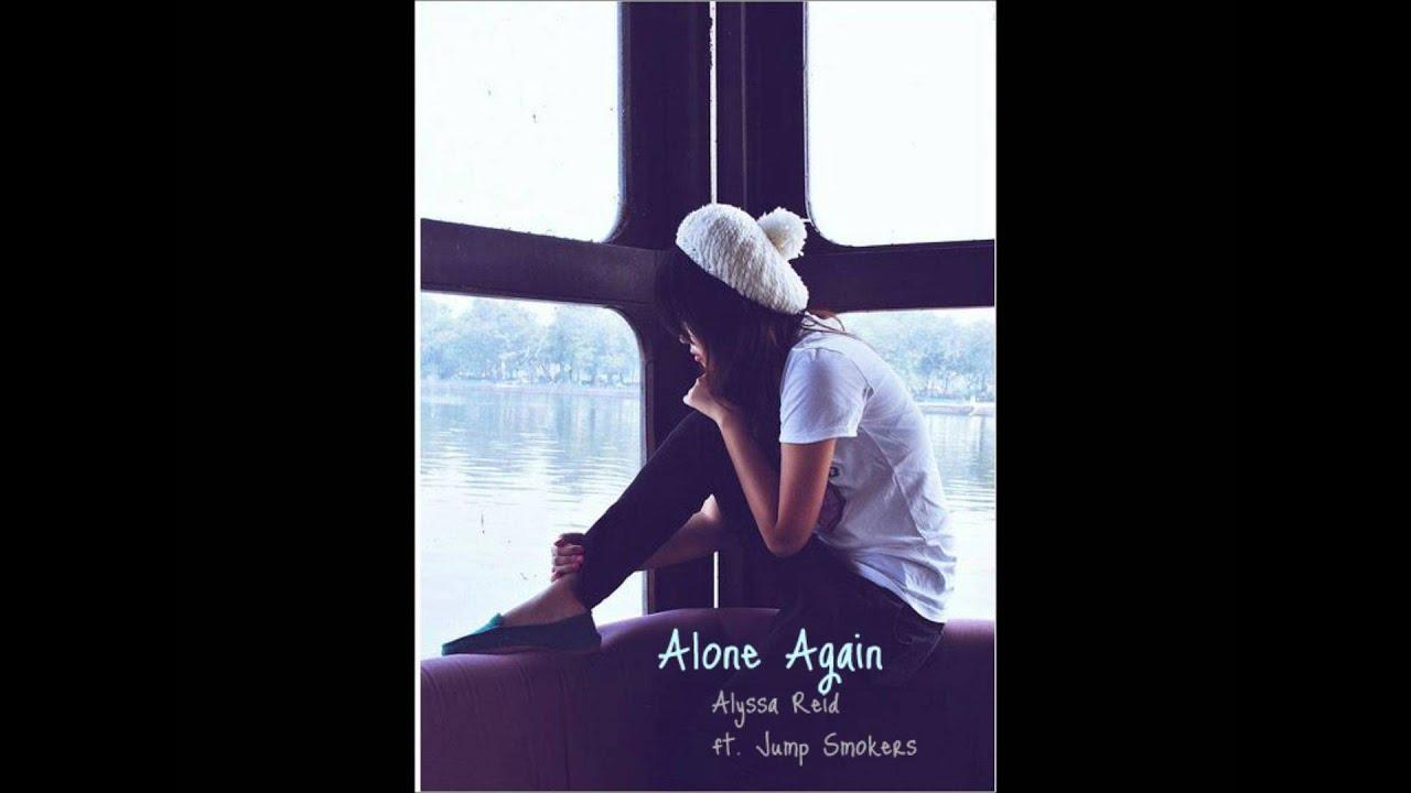 Alone Again - Alyssa Reid ft  Jump Smokers (Lyrics)