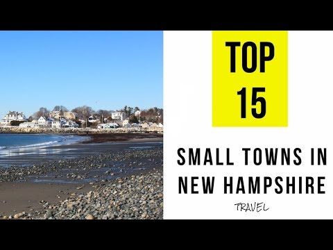 TOP 15. Most Beautiful Small Towns in New Hampshire