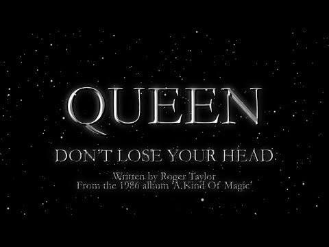 Queen - Don't Lose Your Head (Official Lyric Video)