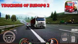 Truckers Of Europe 2 - Truckers Of Europe 2 HD Android Gameplay - Realistic Graphics 60 FPS screenshot 1