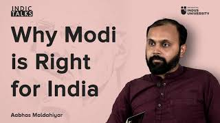Why Modi is Right for India - Aabhas Maladahiyar - #IndicTalks