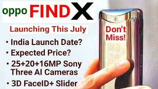 Oppo Find X India Launch Date? Expected Price? MUST WATCH- New Killer? 3.5mm jack, fingerprint..?