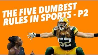The Five DUMBEST Rules in Sports - Part 2