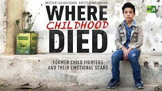 Where Childhood Died: Former Syrian child soldiers and their emotional scars (RT Documentary)