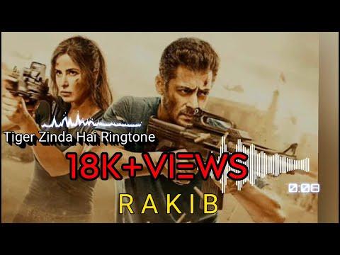 Tiger Zinda Hai Ringtone. R A K I B Download Link