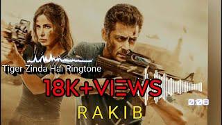 Tiger Zinda Hai Ringtone RAKIB Ringtone Download Link