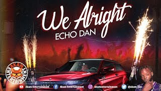 Echo Dan - We Alright - February 2019
