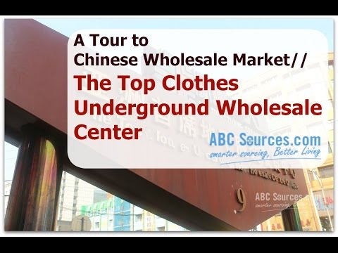 The Top Clothes Underground Wholesale Centre of Asia