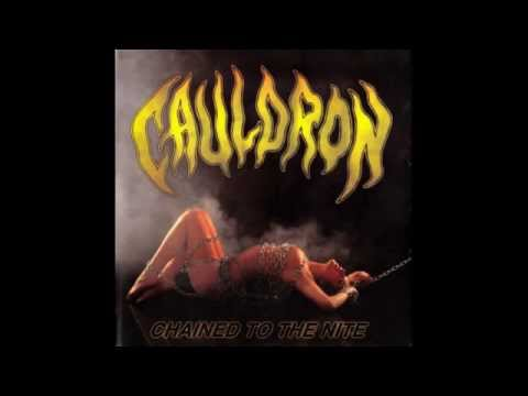 Cauldron - Chained to the Nite - Limited Edition (Full Album) - 2009