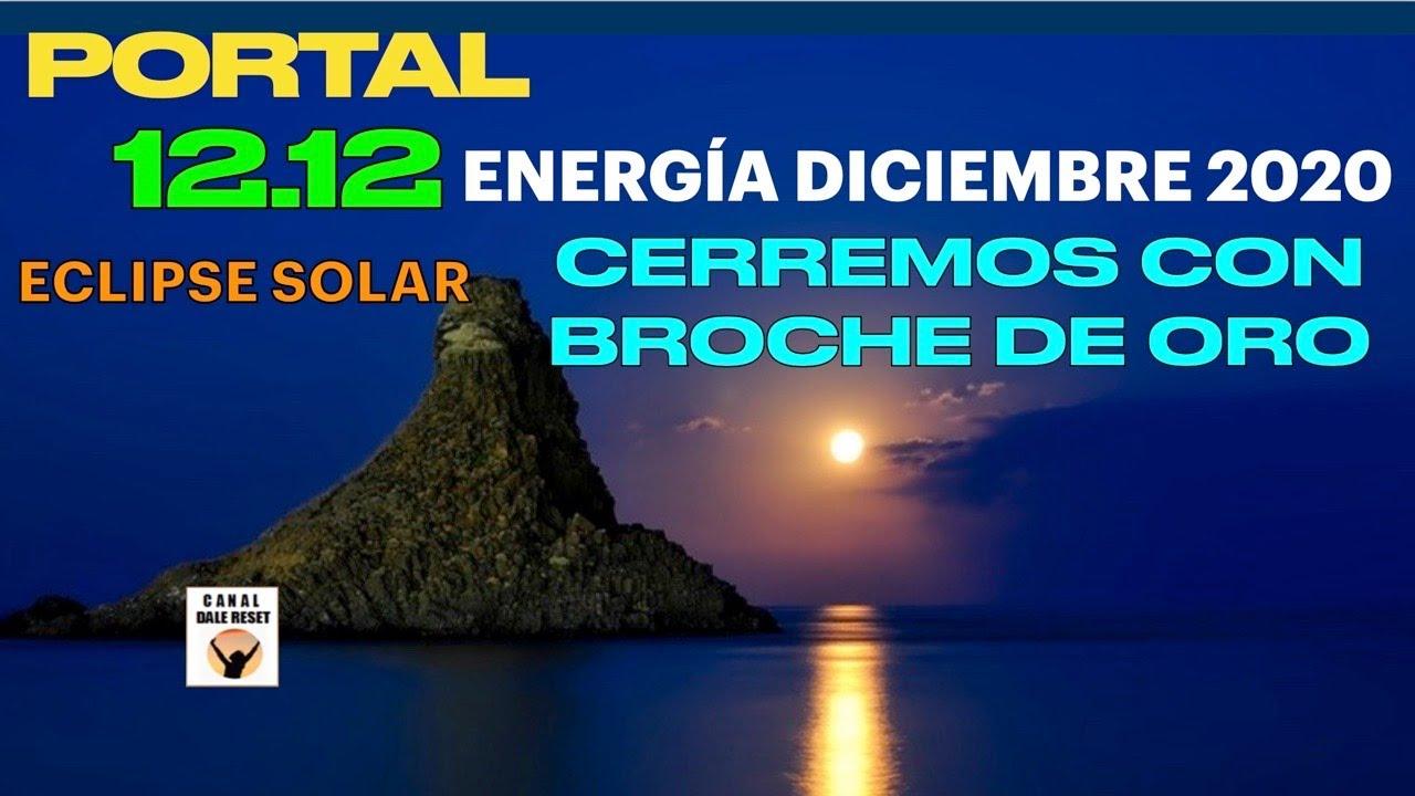 PORTAL 12/12 2020 ECLIPSE SOLAR - CONSCIENCIA SUPERIOR -Poderosa Energía Diciembre